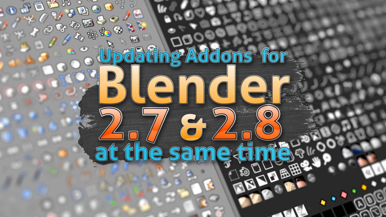 Update Addons with both Blender 2 8 and 2 7 Support | Moo